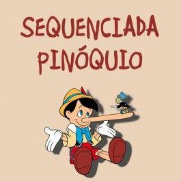 Sequenciada do Pinóquio - alfabetização e matemática - no link http://www.janainaspolidorio.com/sequenciada-do-pinoquio.html