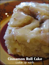 cookin' up north: Cinnamon Roll Cake