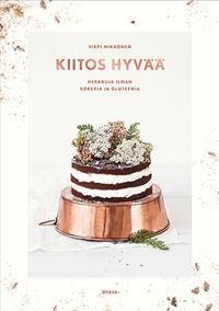 http://www.adlibris.com/fi/product.aspx?isbn=9511285408&r=1 | Nimeke: Kiitos hyvää - Tekijä: Virpi Mikkonen - ISBN: 9511285408 - Hinta: 23,30 €