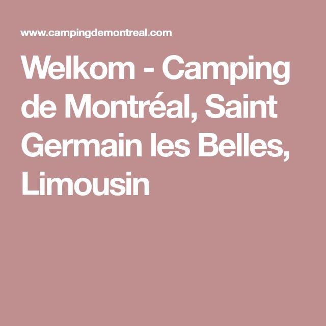Welkom - Camping de Montréal, Saint Germain les Belles, Limousin