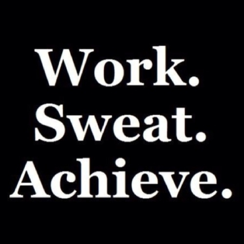 Work. Sweat. Achieve.: Inspiration, Quotes, Sweat Achievement, Work Sweat, Healthy, Weightloss, Weights Loss, Fit Motivation, Workout
