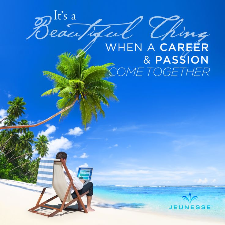 It's a beautiful thing when a career and passion come together.  -Unknown