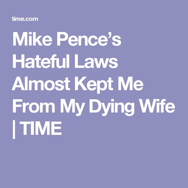 Mike Pence's Hateful Laws Almost Kept Me From My Dying Wife | TIME