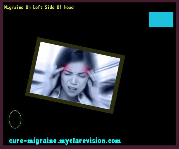 Migraine On Left Side Of Head 203051 - Cure Migraine