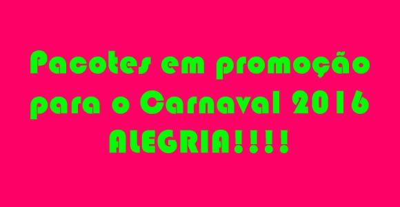 Pacotes em promoção para o Carnaval 2016 #carnaval2016 #carnaval #pacotes #viagem