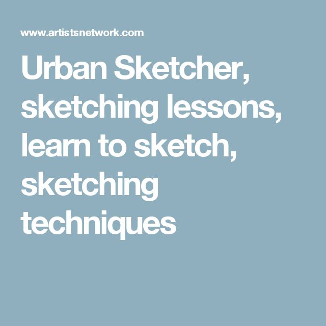 Urban Sketcher, sketching lessons, learn to sketch, sketching techniques