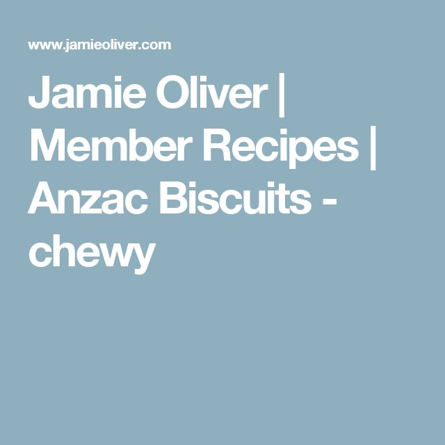 Jamie Oliver | Member Recipes | Anzac Biscuits - chewy