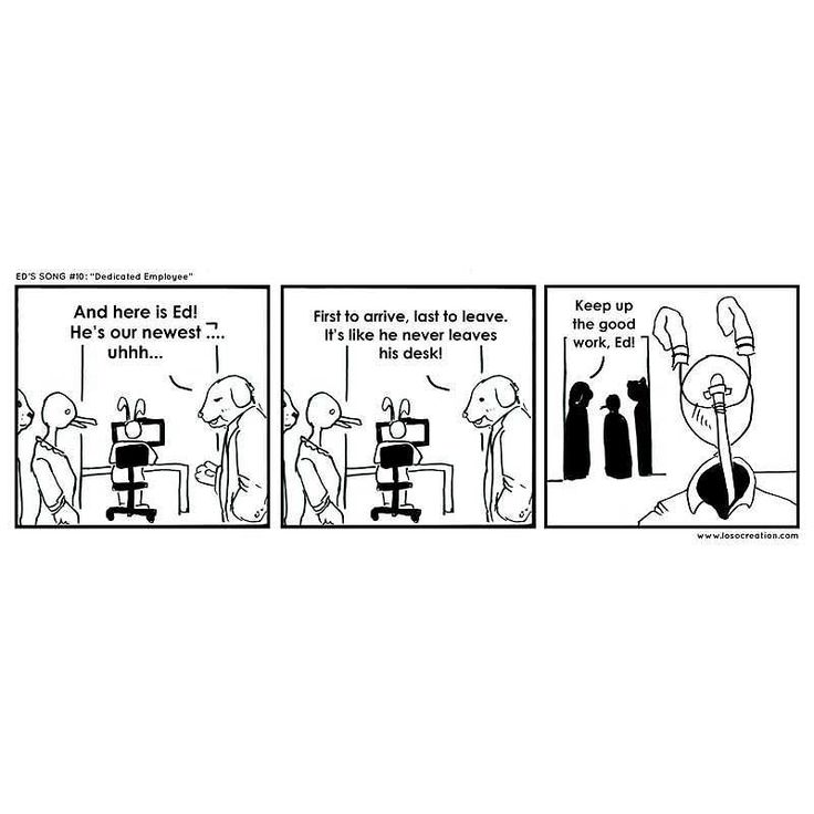 "Ed's Song #10: The ""Dedicated"" Employee. Ed just keeps going and going and going...#comic #webcomic #edsong #loso #oc #local #santaana #office #humor #funny"