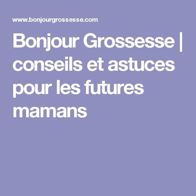 Bonjour Grossesse | conseils et astuces pour les futures mamans
