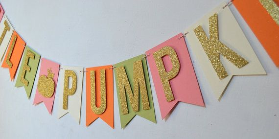 Little Pumpkin Banner Banner details: *14 cardstock pennants each measuring 3 inches wide by 5 inches long. *Letters are made from Gold Glitter