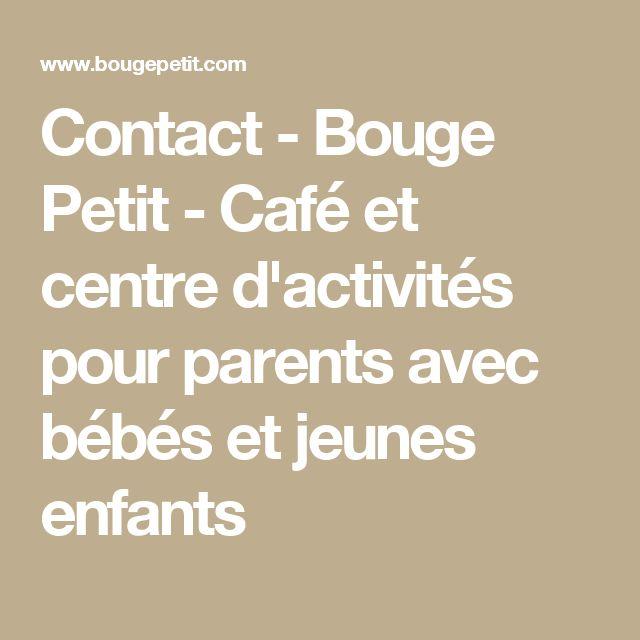 Contact - Bouge Petit - Café et centre d'activités pour parents avec bébés et jeunes enfants