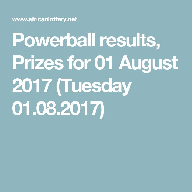 Powerball results, Prizes for 01 August 2017 (Tuesday 01.08.2017)