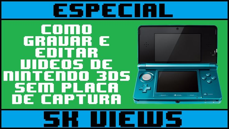 PowerUP BR | Especial 5K Views - Gravar 3DS sem Placa de Captura!