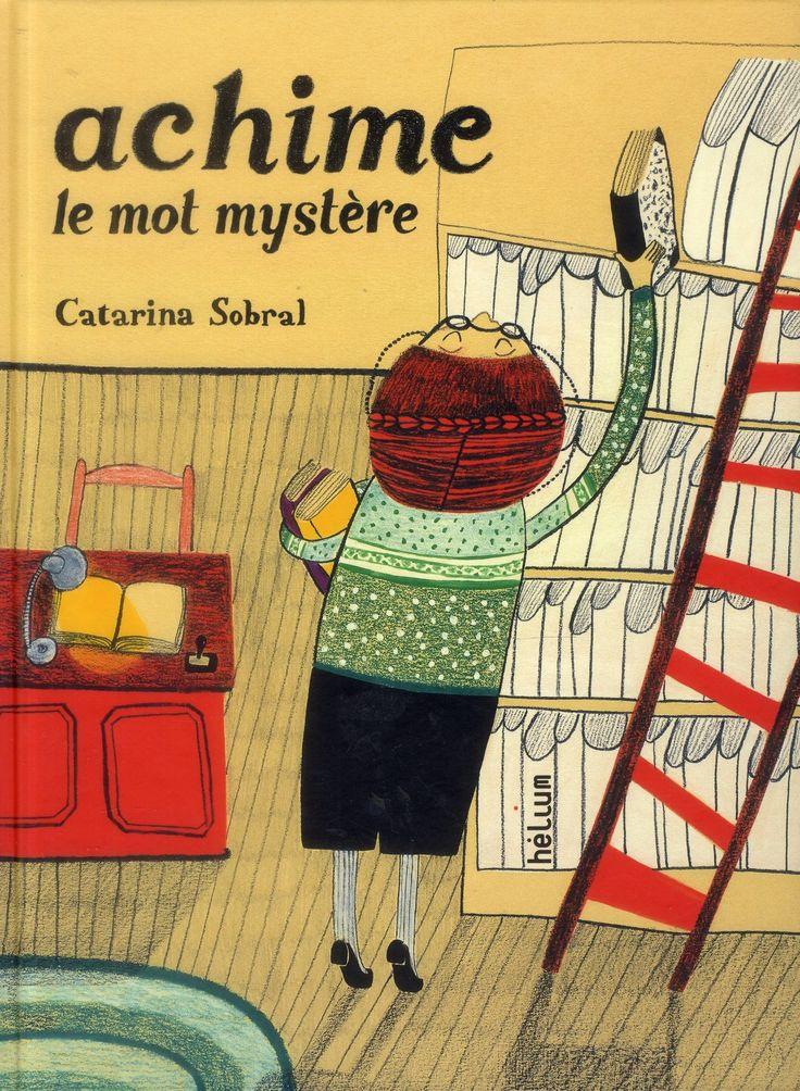 Pour travailler les classes de mots : «achime le mot mystère» Catarina Sobral