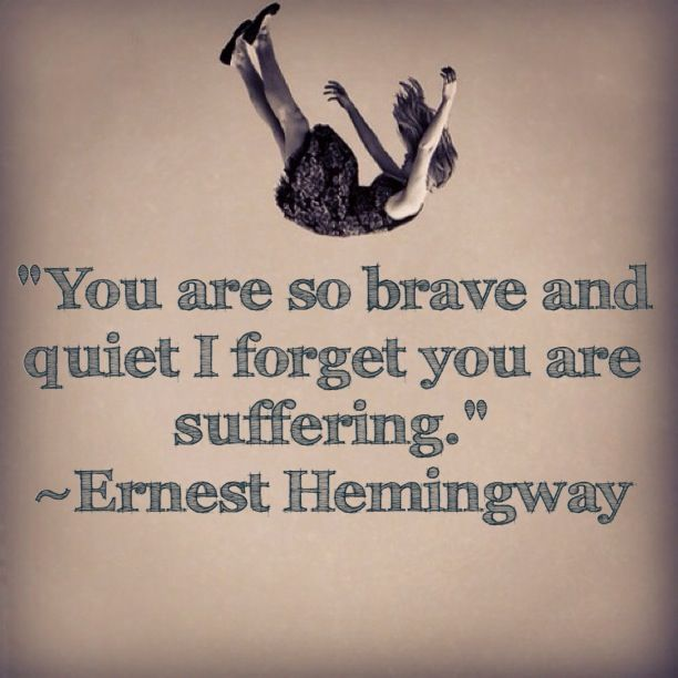 Ernest Hemingway was no stranger to suffering. His writing was a coping tool to help him face the losses in his life. Both his father and brother committed suicide. If you are suffering in silence please reach out for help.