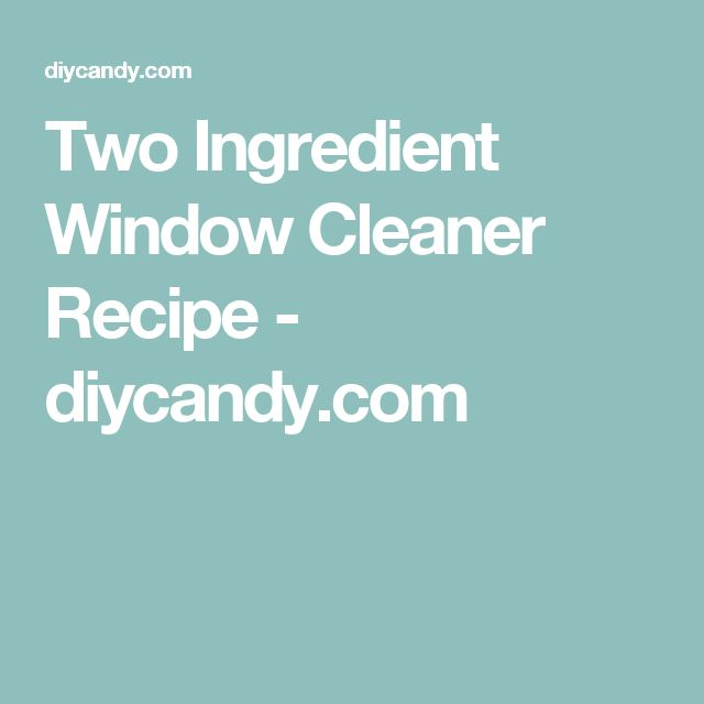 Two Ingredient Window Cleaner Recipe - diycandy.com
