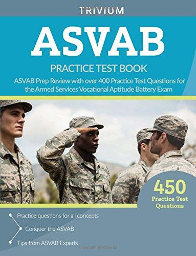 ASVAB Practice Test Book: ASVAB Prep Review with over 400 Practice Test Questions for the Armed Services Vocational Aptitude Battery Exam