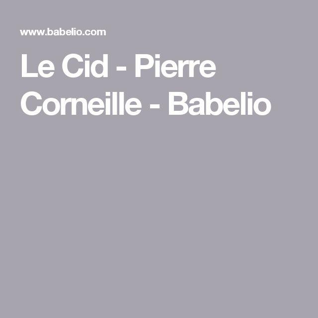Le Cid - Pierre Corneille - Babelio
