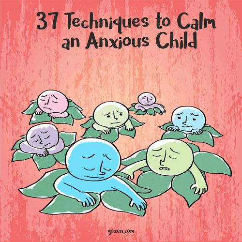 37 Techniques to Calm an Anxious Child | HuffPost