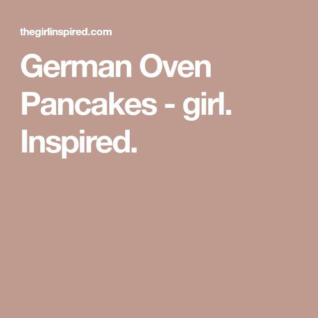 German Oven Pancakes - girl. Inspired.