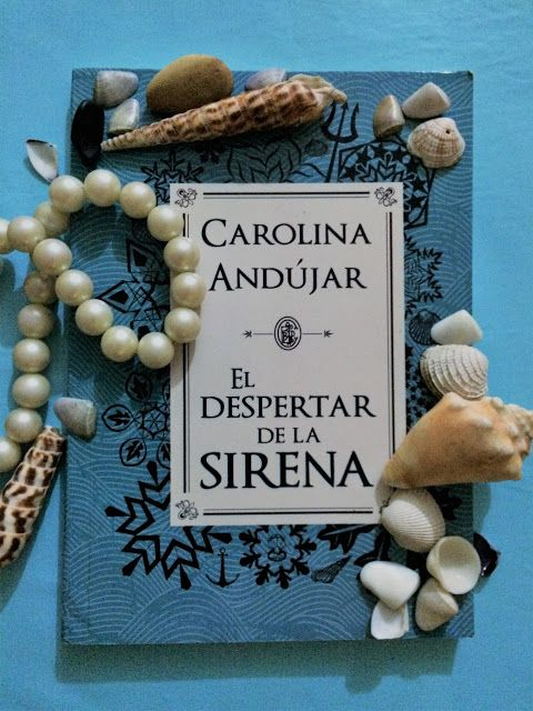 The bookcase of two little bookworms: El despertar de la sirena - Carolina Andújar - Res...
