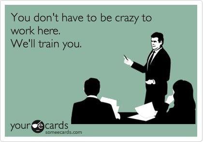 We'll train you! Ha