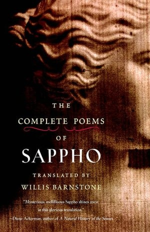 THE COMPLETE POEMS OF SAPPHO - my fav required reading in college...aside from The Complete Works of Shakespeare