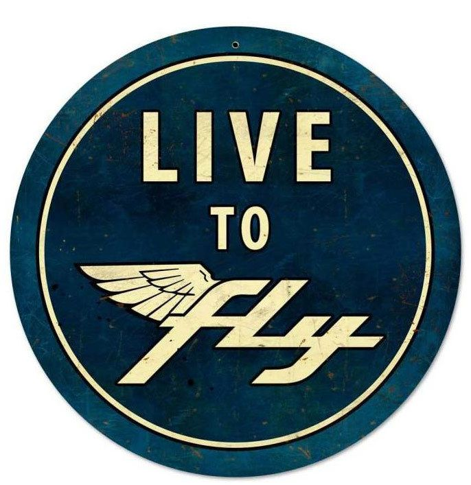 Vintage and Retro Tin Signs - JackandFriends.com - Live To Fly Retro Round Metal Sign 28 x 28 Inches, $96.98 (http://www.jackandfriends.com/live-to-fly-retro-round-metal-sign-28-x-28-inches/)