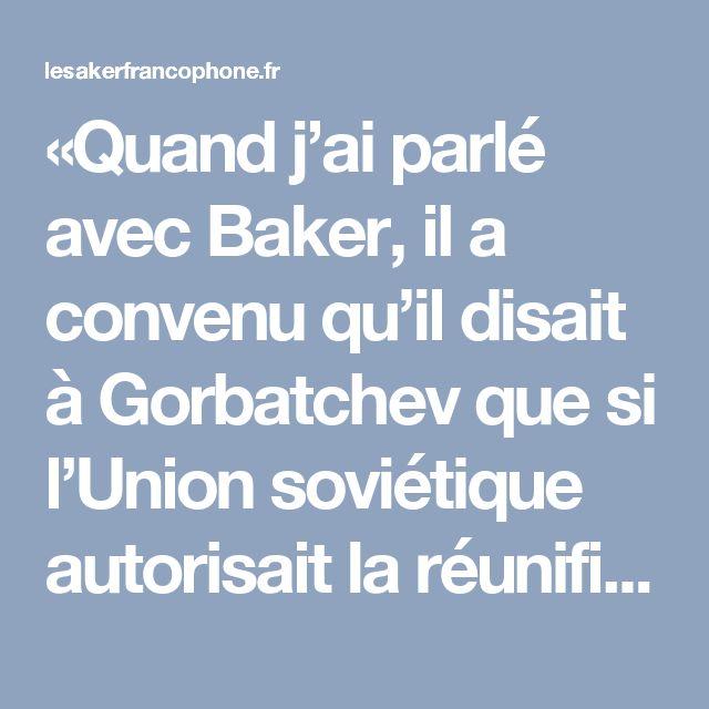 «Quand j'ai parlé avec Baker, il a convenu qu'il disait à Gorbatchev que si l'Union soviétique autorisait la réunification allemande et l'adhésion à l'OTAN, l'Occident ne développerait pas l'OTAN d'un pouce à l'est.» – Bill Bradley, le 22 août 2009 .