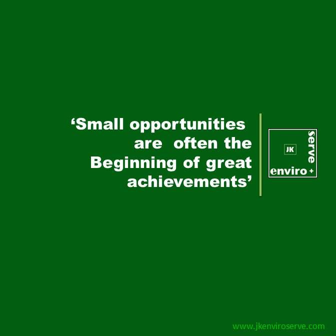 Achievers start with small opportunities