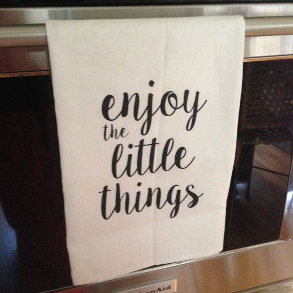 ENJOY the LITTLE THINGS  Flour Sack Kitchen by WildwoodLanding on Etsy - TRENDING NOW