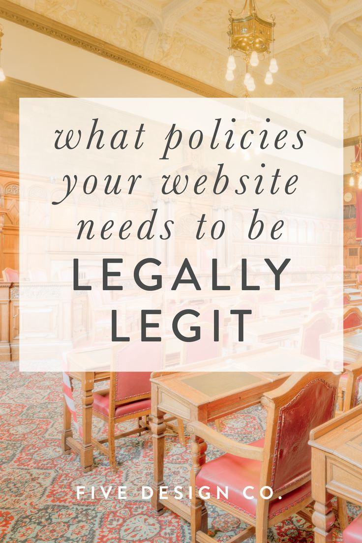 What Policies Your Website Needs to Be Legally Legit