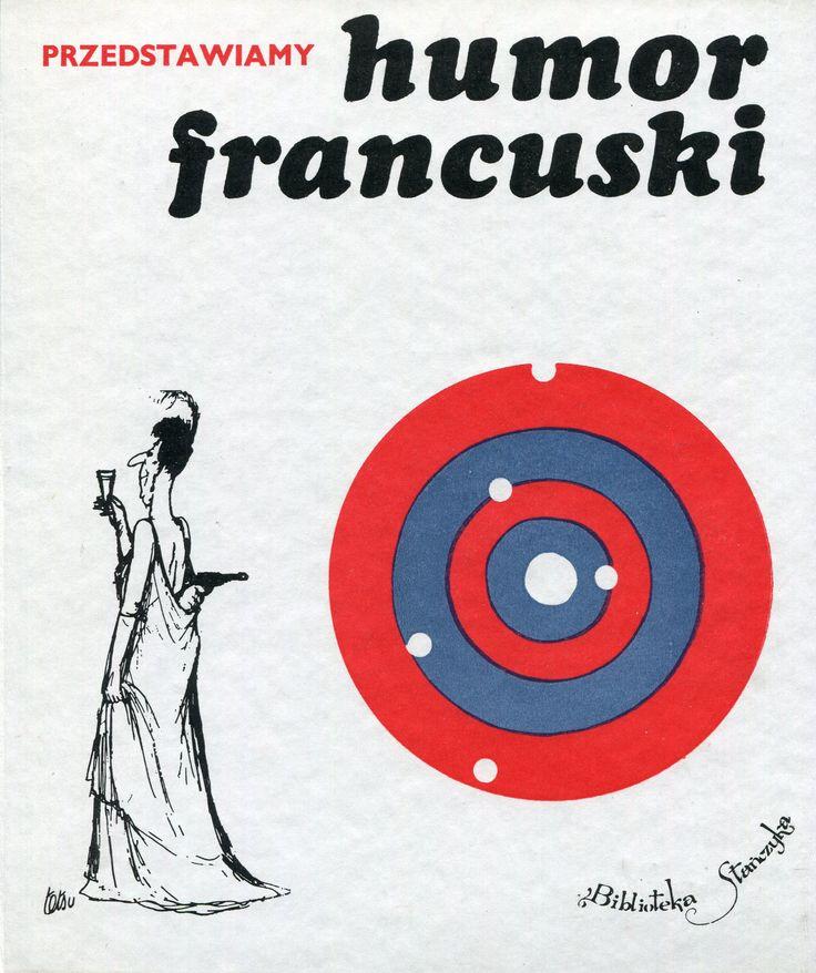 """""""Przedstawiamy humor francuski"""" Edited by Arnold Mostowicz Cover by Jerzy Jaworowski Book series Biblioteka Stańczyka Published by Wydawnictwo Iskry 1968"""