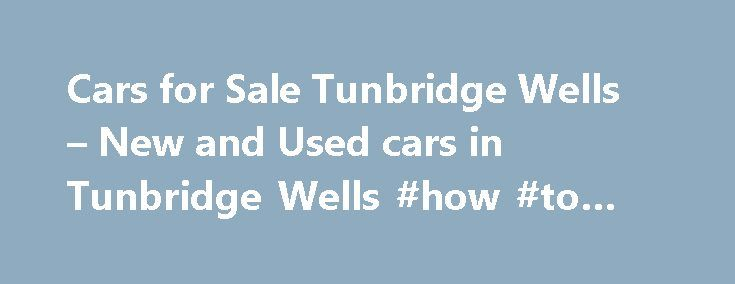 Cars for Sale Tunbridge Wells – New and Used cars in Tunbridge Wells #how #to #rent #a #car http://car-auto.nef2.com/cars-for-sale-tunbridge-wells-new-and-used-cars-in-tunbridge-wells-how-to-rent-a-car/  #cars for sale in kent # TOP TIPS: How to check your tyres are safe this winter Kent and Sussex residents face months of snow, ice and frost as the cold winter weather arrives once again.Just at the moment the…Continue Reading