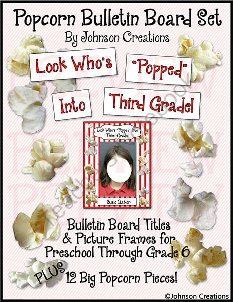 Popcorn Bulletin Board Set from Johnson Creations on TeachersNotebook.com -  (23 pages)  - This set will help you make a great bulletin board for an Open House or Back to School Night!  There are title boxes for Preschool through 6th grade (�Look Who�s Popped Into ___ Grade�), frames for your students' pictures- you can write their names o