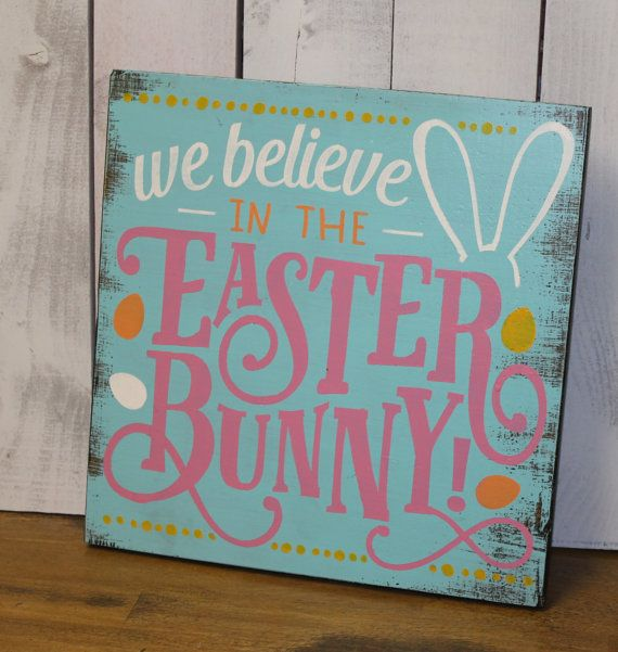 Ready to Ship/Easter Sign/We Believe in the Easter Bunny/Multi Easter Colors/Easter Sign/Pastel/Rustic/Holiday Sign/Wood Sign/Ready to Ship