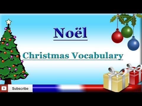French Lesson 58 - Learn French Christmas Vocabulary - Noël - YouTube