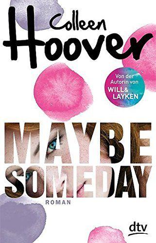 Maybe Someday: Roman (dtv junior) von Colleen Hoover http://www.amazon.de/dp/3423740183/ref=cm_sw_r_pi_dp_Uaaaxb12R5ZCP