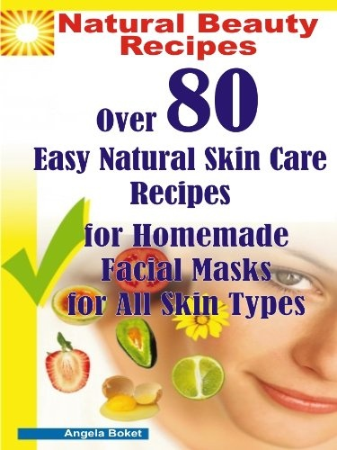 Feed Your Face: Over 80 Natural Skin Care Recipes for Homemade Facial Masks for All Skin Types. (Natural Beauty Recipes) $3.99 #skin #skincare #beauty #facial #masks #facial masks #anitaging #aging #youth #younger #youngerskin #youngerlookingskin #natural #naturalskincare #homemade #recipes #myskin