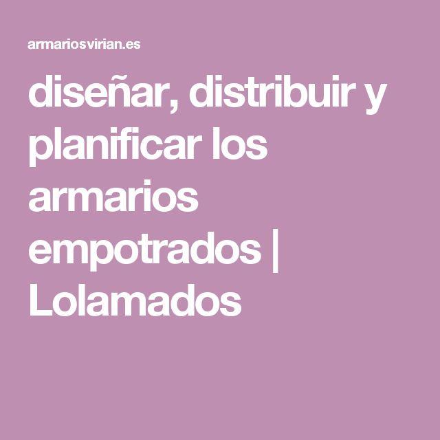 diseñar, distribuir y planificar los armarios empotrados   Lolamados