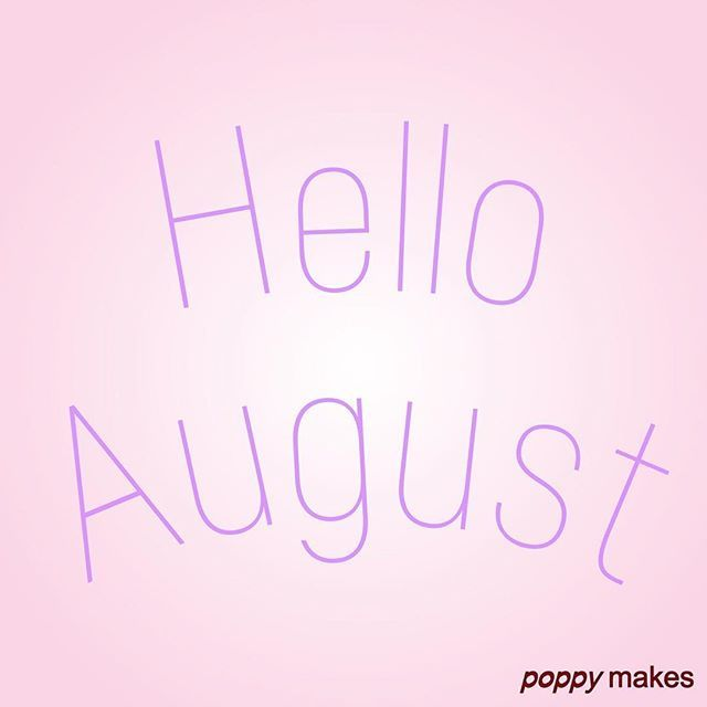Hello, August!    #PoppyMakes #NewMonth #NieuweMaand #August #Augustus #Hello #Hallo #Sun #Zon #Rain #Regen #Summer #Zomer #SummerVacation #ZomerVakantie #SummerNights #SummerVibes #SummerIsComing #SummerLove #Summer17 #Summer2017 #InstaSummer #InstaGood #InstaFollow #InstaQuote #InstaLike #likeforlike #like4like    Please do come and find and follow me on other social media like @Twitter @Facebook @Pinterest & @YouTube (link in bio), all under the name PoppyMakes. Have fun!