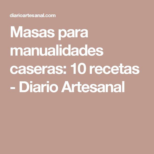 Masas para manualidades caseras: 10 recetas - Diario Artesanal