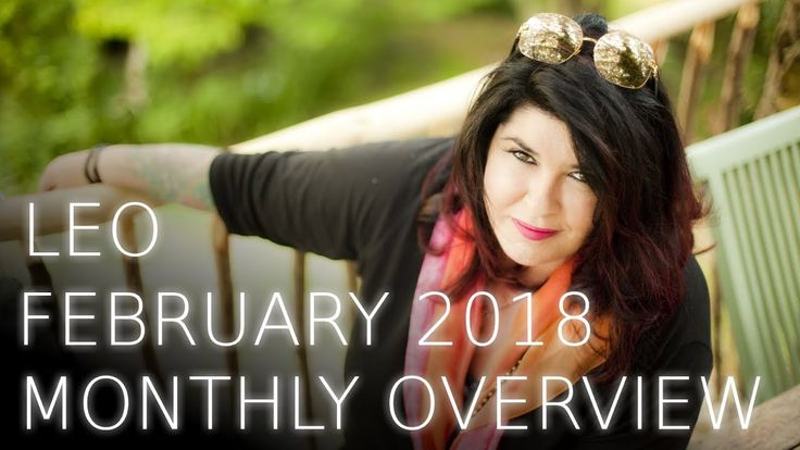Leo Monthly  Astrology Forecast February 2018