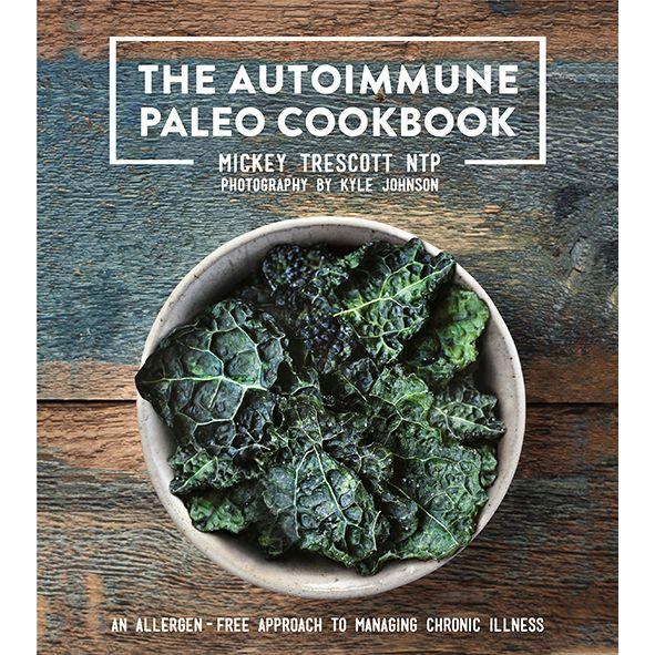 The Autoimmune Paleo Cookbook by @Mickey Trescott