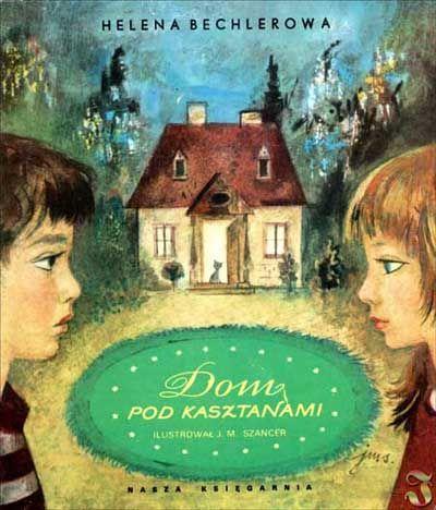 """""""Dom podkasztanami"""" - Helena Bechlerowa, Jan Marcin Szancer"""