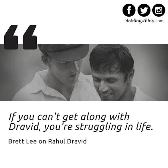 Brett Lee on Rahul Dravid. #Sports #Cricket #Quotes #Inspirational #RahulDravid #TeamIndia #India #Australia #BrettLee