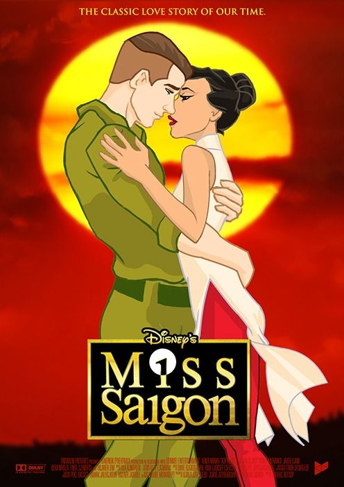 Miss Saigon (Disneyfied)  Next on my what if Im Disneyfied project is one of my favorite musicals Miss Saigon, this was the time I discovered musicals, memorized almost all the songs, and was a source of great pride for us Filipinos. I hope you all love this one too.