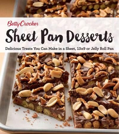 Betty Crocker Sheet Pan Desserts: Delicious Treats You Can Make With a Sheet, 13x9 or Jelly Roll Pan