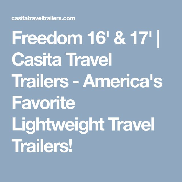 Freedom 16' & 17' | Casita Travel Trailers - America's Favorite Lightweight Travel Trailers!