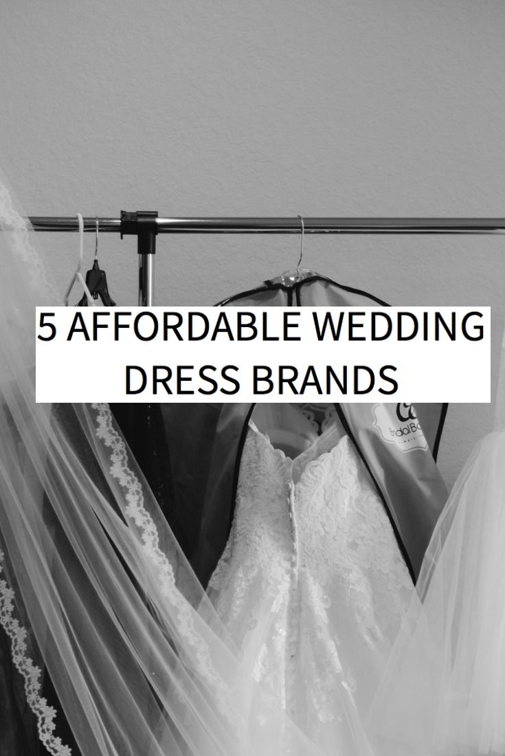 5 affordable wedding dress designers- won't break the bank and you can still look FLAWLESS!